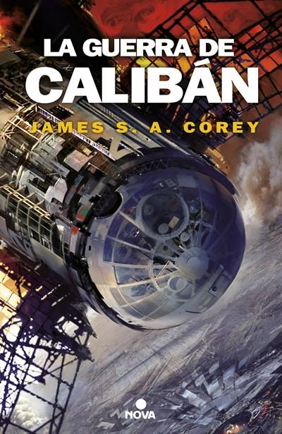 Ficción - La Guerra De Calibán / Caliban's War (The Expanse) (Spanish Edition) By James S.A. Corey (Febrero 27, 2018)