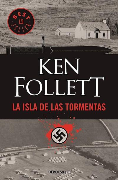 La isla de las tormentas / Eye of the Needle by Ken Follett (Noviembre 29, 2016) - libros en español - librosinespanol.com