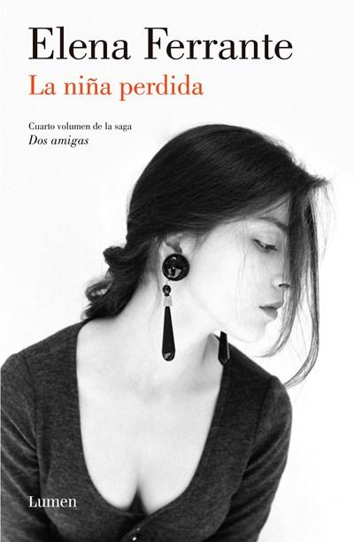 La niña perdida (Dos amigas #4) / (The Story of the Lost Child: Neapolitan Nove ls Book Four) (Dos Amigas / Neapolitan Novels) by Elena Ferrante (Junio 28, 2016) - libros en español - librosinespanol.com