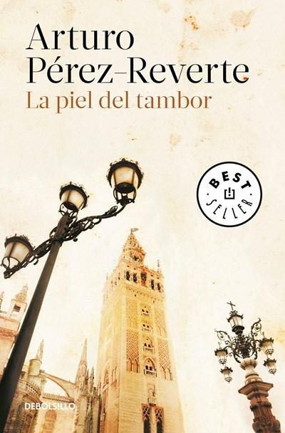La piel del tambor / The Seville Communion by Arturo Perez-Reverte (Julio 25, 2017) - libros en español - librosinespanol.com