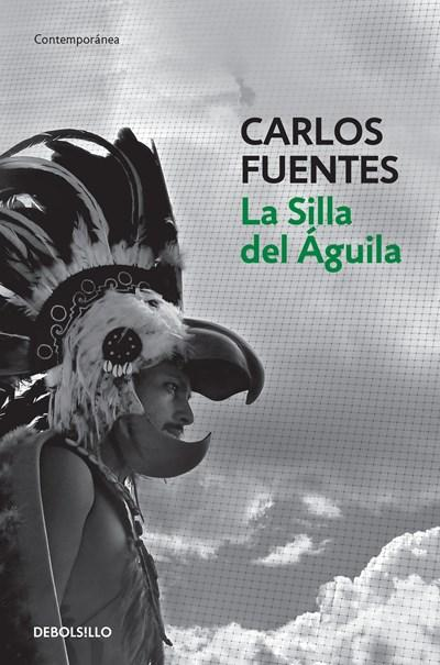 Ficción - La Silla Del Aguila / The Eagle's Throne: A Novel (Spanish Edition) By Carlos Fuentes (Noviembre 29, 2016)