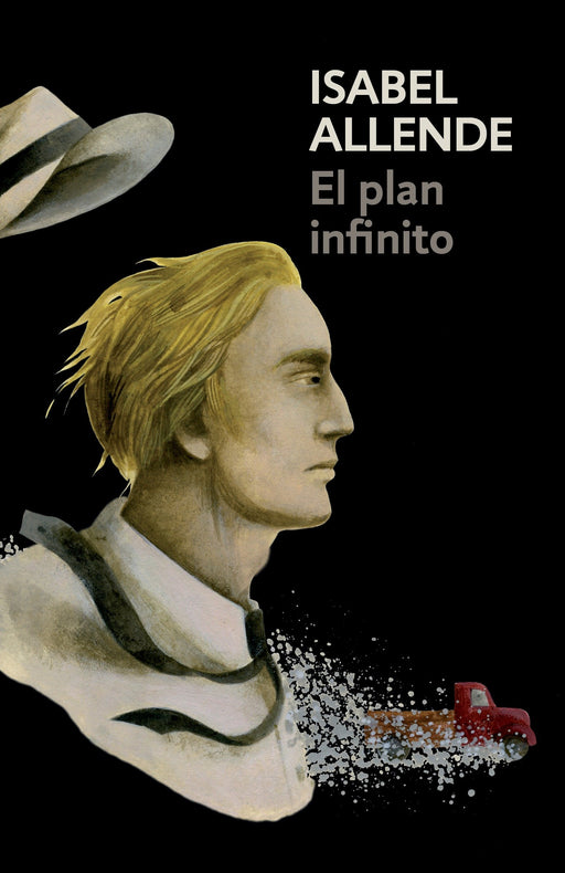 El plan infinito: The Infinite Plan by Isabel Allende (Mayo 2, 2017) - libros en español - librosinespanol.com