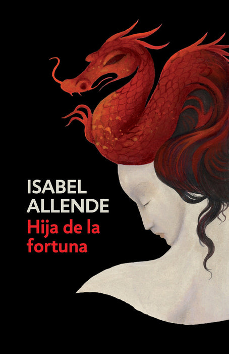 Hija de la fortuna: Daughter of Fortune by Isabel Allende (Marzo 7, 2017) - libros en español - librosinespanol.com