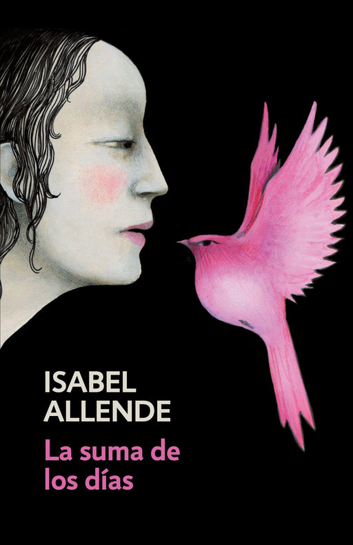 La suma de los días: The Sum of Our Days by Isabel Allende (Julio 11, 2017) - libros en español - librosinespanol.com