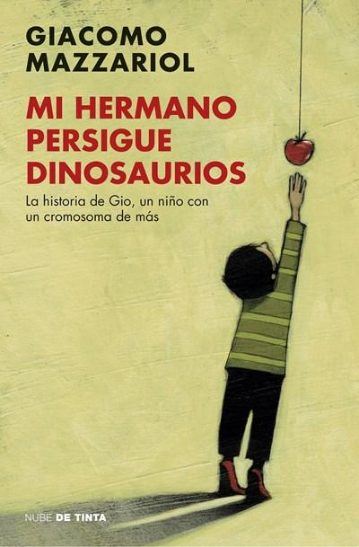 Mi hermano persigue dinosaurios/My Brother Chases Dinosaurs by Giacomo Mazzariol (Junio 27, 2017) - libros en español - librosinespanol.com
