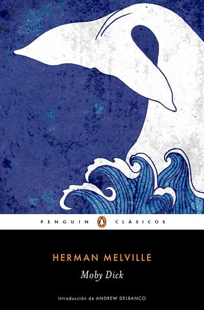 Ficción - Moby Dick / Spanish Edition (Penguin Clasicos) By Herman Melville (Enero 31, 2017)