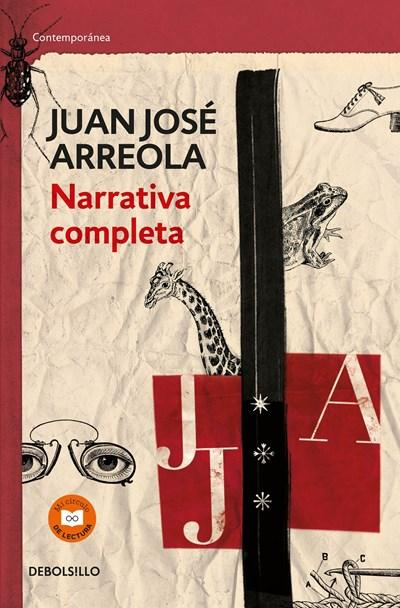 Narrativa completa. Juan Jose Arreola / Complete Narrative by Juan Jose Arreola (Abril 12, 2016) - libros en español - librosinespanol.com