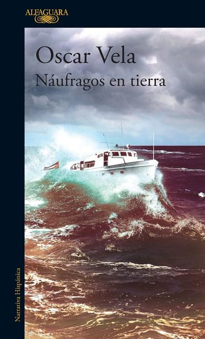 Ficción - Náufragos En Tierra / Shipwrecked On Dry Land (Spanish Edition) By Oscar Vela (Febrero 27, 2018)