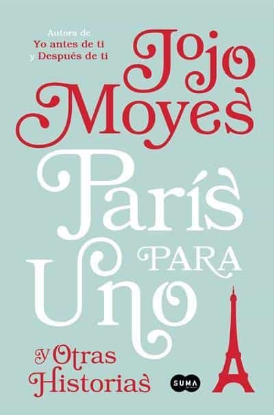 París para uno y otras historias / Paris for One and Other Stories (Spanish Edition) by Jojo Moyes (Septiembre 26, 2017) - libros en español - librosinespanol.com