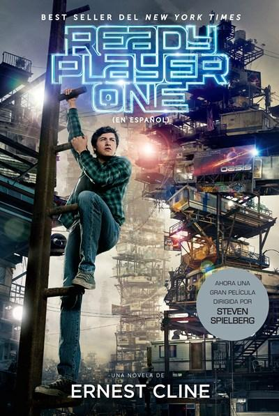 Ready Player One (Spanish MTI edition) by Ernest Cline (Marzo 27, 2018) - libros en español - librosinespanol.com