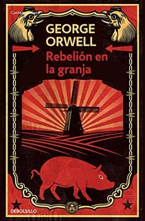 Ficción - Rebelion En La Granja (Spanish Edition) By George Orwell (Julio 16, 2013)
