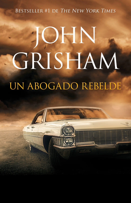 Ficción - Un Abogado Rebelde: Rogue Lawyer - Spanish-language Edition By John Grisham (Marzo 7, 2017)