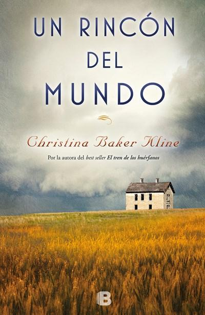 Un rincón del mundo / A Piece of the World by Christina Baker Kline (Febrero 27, 2018) - libros en español - librosinespanol.com