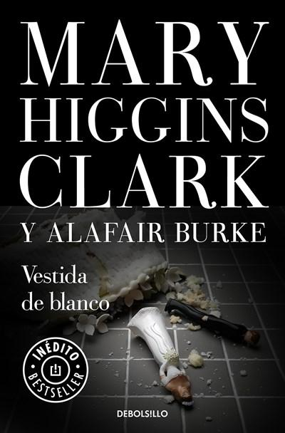 Ficción - Vestida De Blanco / All Dressed In White (Spanish Edition) By Mary Higgins Clark (Enero 30, 2018)