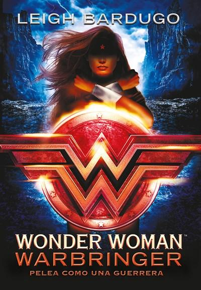 Ficción - Wonder Woman. Warbringer / Wonder Woman. Warbringer (Spanish Edition) By Leigh Bardugo (Febrero 27, 2018)