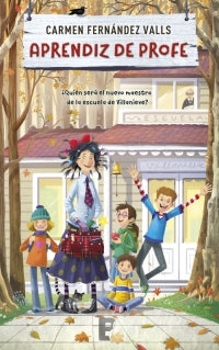 Aprendiz de profe / The New Teacher (Spanish Edition) by Carmen Fernandez Valls (Marzo 27, 2018) - libros en español - librosinespanol.com