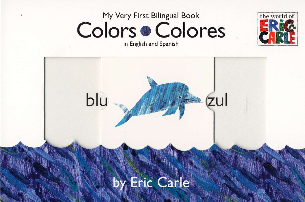 Colors/Colores (The World of Eric Carle) by Eric Carle (Mayo 1, 2008) - libros en español - librosinespanol.com