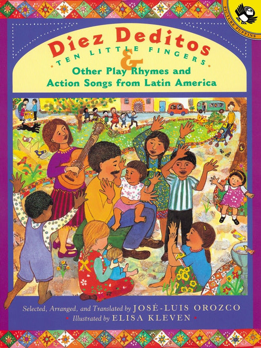 Diez Deditos and Other Play Rhymes and Action Songs from Latin America by Jose-Luis Orozco (Autor),‎ Elisa Kleven (Abril 15, 2002) - libros en español - librosinespanol.com
