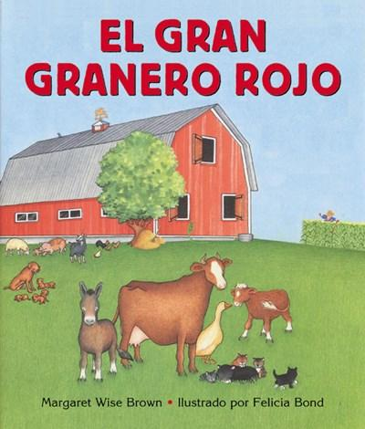 El gran granero rojo (The Big Red Barn, Spanish Edition) by Margaret Wise Brown,‎ Felicia Bond (Enero 25, 1996) - libros en español - librosinespanol.com