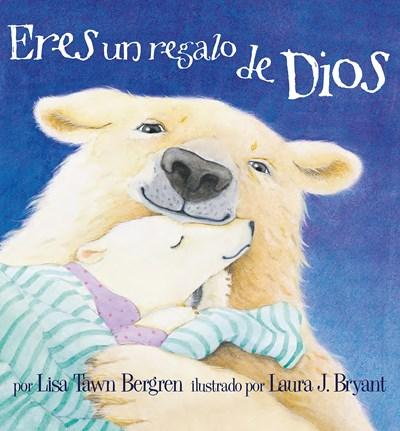 Niños - Eres Un Regalo De Dios / God Give Us You (Spanish Edition) By Lisa Tawn Bergren (Autor),‎ Laura J. Bryant (Marzo 27, 2018)