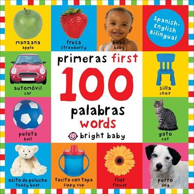 First 100 Words Bilingual: Primeras 100 palabras - Spanish-English Bilingual by Roger Priddy (Febrero 19, 2013) - libros en español - librosinespanol.com