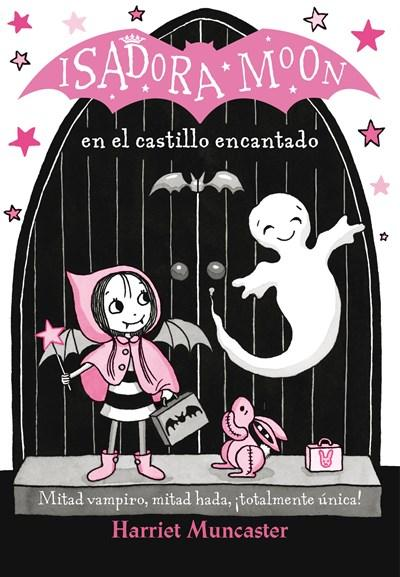 Isadora Moon en el castillo encantado / Isadora Moon in the Enchanted Castle by Harriet Muncaster (Enero 30, 2018) - libros en español - librosinespanol.com