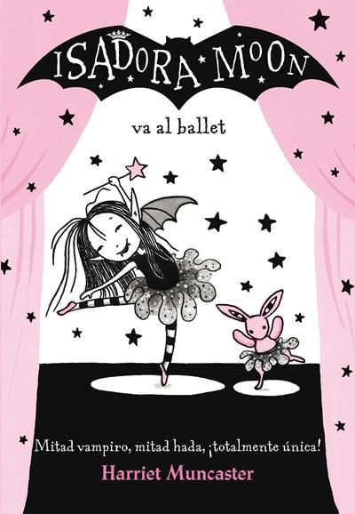 Isadora Moon va al ballet / Isadora Moon Goes to the Ballet by Harriet Muncaster (Julio 25, 2017) - libros en español - librosinespanol.com