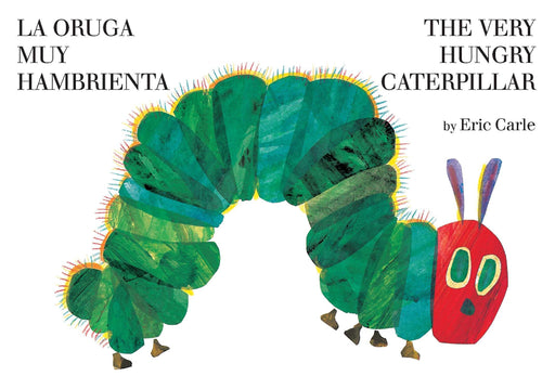 La oruga muy hambrienta/The Very Hungry Caterpillar: bilingual board book by Eric Carle (Autor) (Mayo 12, 2011) - libros en español - librosinespanol.com