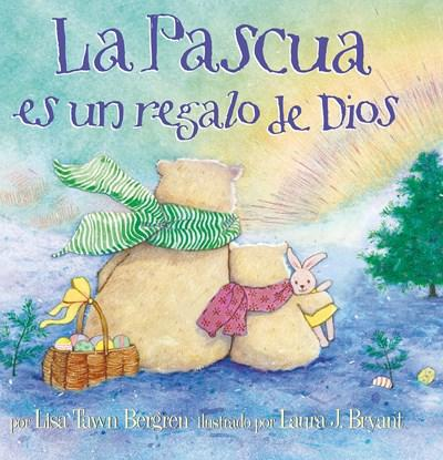 Niños - La Pascua Es Un Regalo De Dios / God Give Us Easter (Spanish Edition) By Lisa Tawn Bergren (Autor),‎ Laura J. Bryant (Marzo 27, 2018)