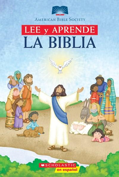 Niños - Lee Y Aprende: La Biblia: (Spanish Language Edition Of Read And Learn Bible) (American Bible Society) (Spanish Edition) By Scholastic,‎ American Bible Society (Septiembre 1, 2007)