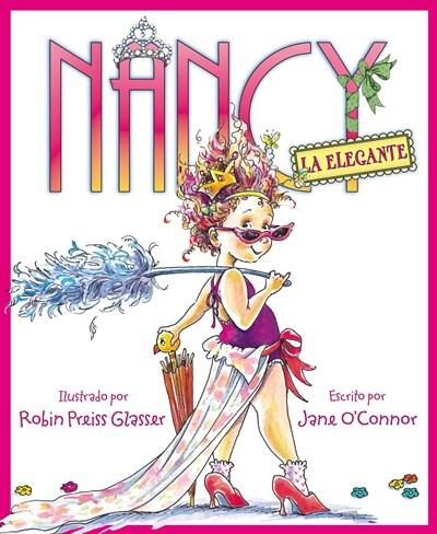 Nancy la Elegante (Fancy Nancy) by Jane O'Connor, Robin Preiss Glasser (Abril 22, 2008) - libros en español - librosinespanol.com