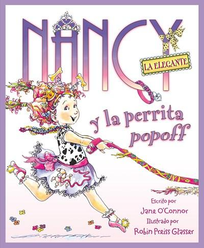 Niños - Nancy La Elegante Y La Perrita Popoff (Fancy Nancy) (Spanish Edition) By Jane O'Connor, Robin Preiss Glasser (Mayo 24, 2011)