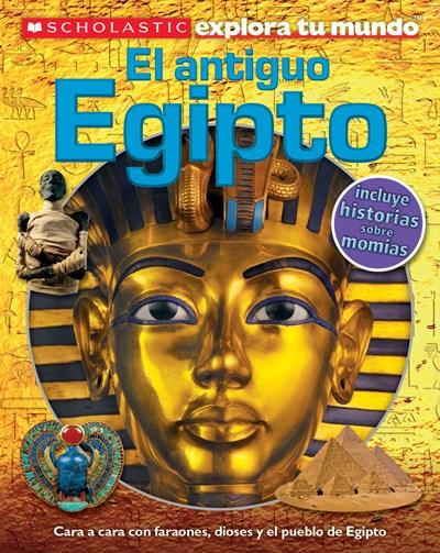 Scholastic Explora Tu Mundo: El antiguo Egipto: (Spanish language edition of Scholastic Discover More: Ancient Egypt) by Penelope Arlon (Agosto 26, 2014) - libros en español - librosinespanol.com