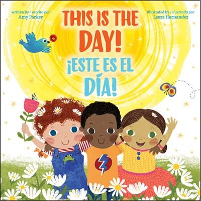 Niños - This Is THE Day! / ¡Este Es EL Día! (Spanish Edition) By Amy Parker (Marzo 27, 2018)