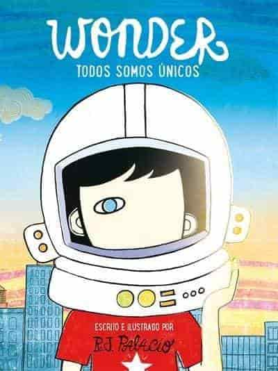 Wonder. Todos somos unicos / We're all Wonders (Spanish Edition) by R. J. Palacio (Julio 25, 2017) - libros en español - librosinespanol.com