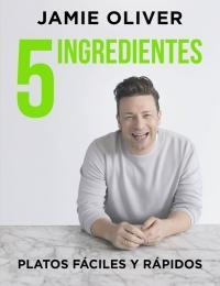 5 ingredientes Platos fáciles y rápidos / 5 Ingredients - Quick & Easy Food by Jamie Oliver (Marzo 27, 2018) - libros en español - librosinespanol.com