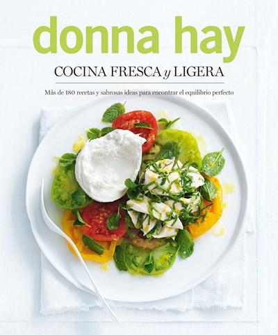 Cocina fresca y ligera/ Fresh and Light by Donna Hay (Febrero 27, 2018) - libros en español - librosinespanol.com
