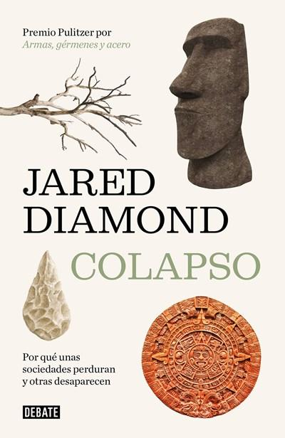 Colapso: Por qué unas sociedades perduran y otras desaparecen / Collapse: How Societies Choose to Fail or Succeed by Jared Diamond (Enero 30, 2018) - libros en español - librosinespanol.com