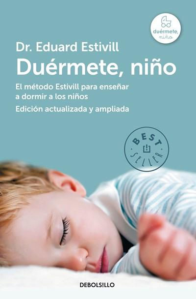 Duermete niño / 5 Days to a Perfect Night's Sleep for Your Child by Eduard Estivill (Abril 26, 2016) - libros en español - librosinespanol.com