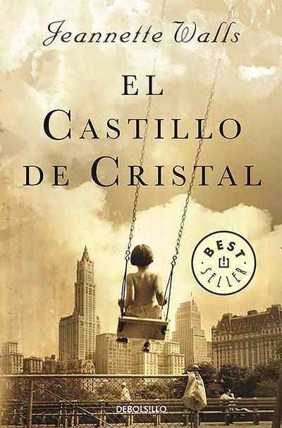 El castillo de cristal / The Glass Castle: A Memoir by Jeannette Walls (Julio 26, 2016) - libros en español - librosinespanol.com