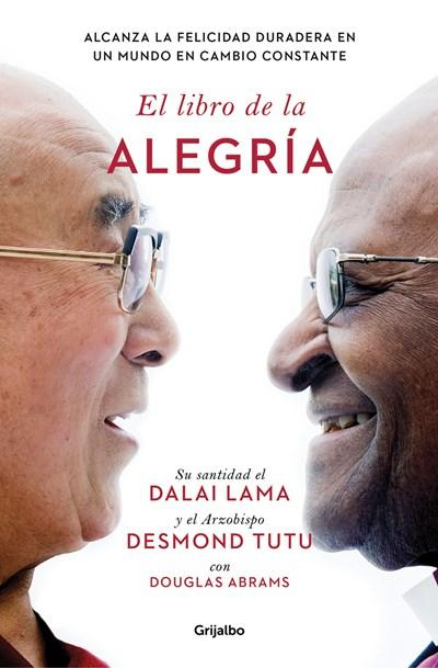 El libro de la alegria / The Book of Joy: Lasting Happiness in a Changing World (Spanish Edition) by Dalai Lama, Desmond Tutu (Febrero 28,2017) - libros en español - librosinespanol.com