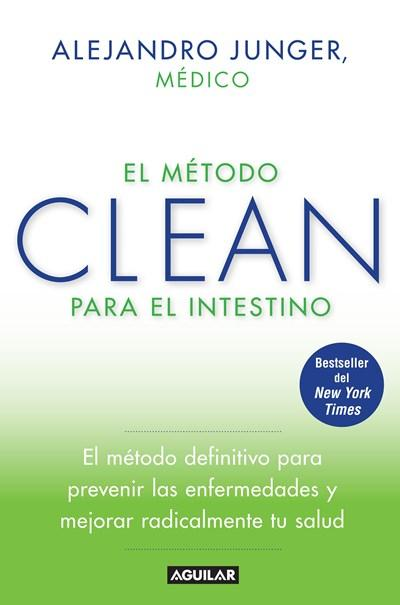 El método CLEAN para el intestino / Clean Gut (Spanish Edition) by Alejandro Junger (Marzo 25, 2014) - libros en español - librosinespanol.com