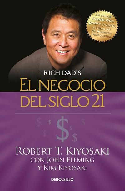 El negocio del siglo 21/The Business of the 21st Century (Rich Dad) by Robert T. Kiyosaki (Agosto 29, 2017) - libros en español - librosinespanol.com