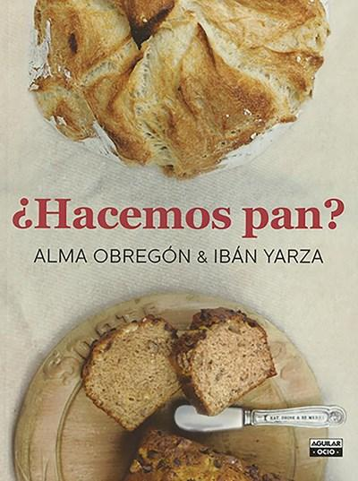 No Ficción - Hacemos Pan / Let's Make Bread (Spanish Edition) By Alma Obregon (Marzo 8, 2016)