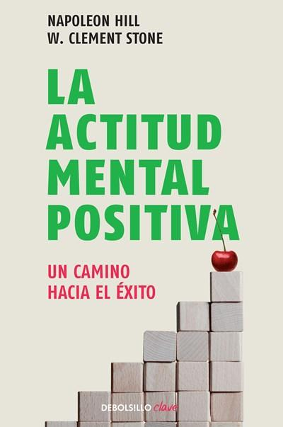 No Ficción - La Actitud Mental Positiva / Success Through A Positive Mental Attitude (Spanish Edition) By Napoleon Hill (Enero 5, 2016)