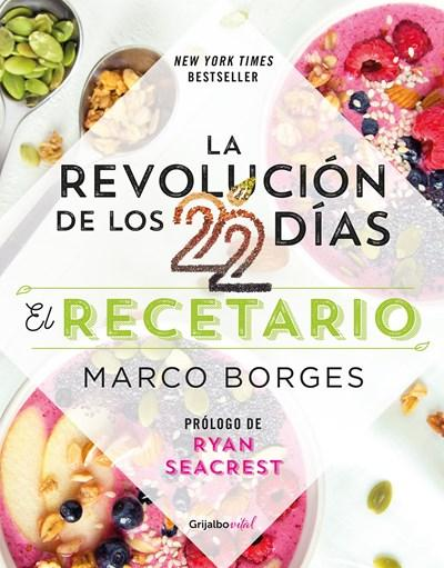 La revolución de los 22 días. Recetario / The 22-Day Revolution Cookbook by Marco Borges (Julio 11, 2017) - libros en español - librosinespanol.com