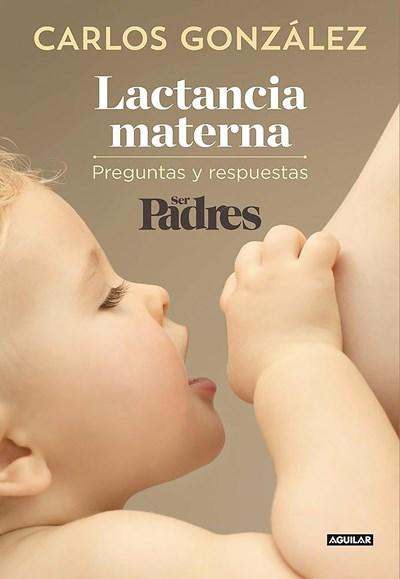 No Ficción - Lactancia Materna / Breastfeeding (Spanish Edition) By Carlos Gonzalez (Diciembre 16, 2013)