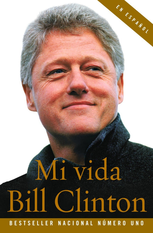 Mi Vida by Bill Clinton (Mayo 31, 2005) - libros en español - librosinespanol.com