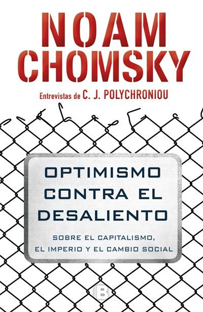 Optimismo contra el desaliento/ Optimism over Despair: On Capitalism, Empire, and Social Change by Noam Chomsky (Febrero 27, 2018) - libros en español - librosinespanol.com