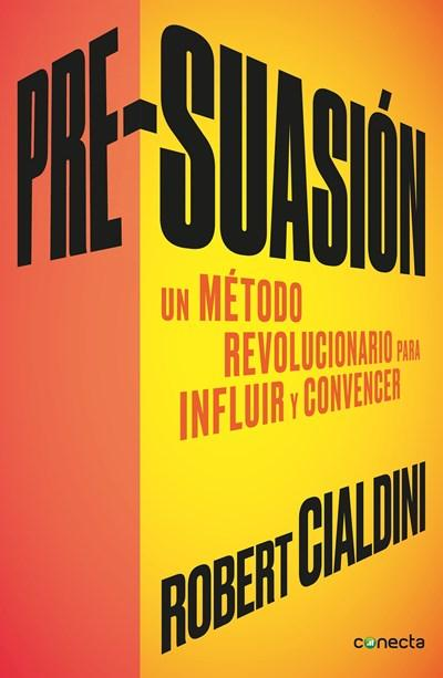 No Ficción - Pre-suasion / Per-suation (Spanish Edition) By Robert Cialdini (Junio 27, 2017)